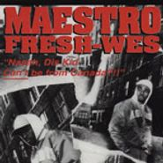 Maestro Fresh-Wes, Naaah, Dis Kind Can't Be From Canada (CD)
