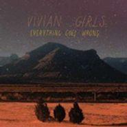 Vivian Girls, Everything Goes Wrong (LP)