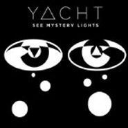 YACHT, See Mystery Lights (LP)