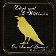 Eligh & Jo Wilkinson, On Sacred Ground (CD)