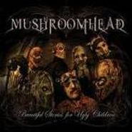 Mushroomhead, Beautiful Stories For Ugly Chi (CD)