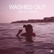 Washed Out, Life of Leisure EP (CD)