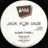 "Alden Tyrell, Some House/Wurk It (12"")"