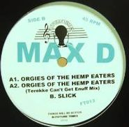 "Maxmillion Dunbar, Orgies Of The Hemp Eaters (12"")"
