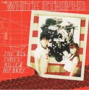 "The White Stripes, The Big Three Killed My Baby [Reissue] (7"")"