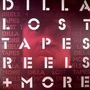 J Dilla, Lost Tapes Reels + More (LP)