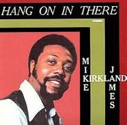 "Mike James Kirkland, Hang On In There 1 & 2 (7"")"