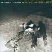 "The Dead Weather, Treat Me Like Your Mother (7"")"