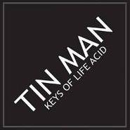 "Tin Man, Keys Of Life Acid (12"")"