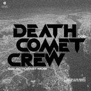 "Death Comet Crew, Galacticoast Mosi (12"")"