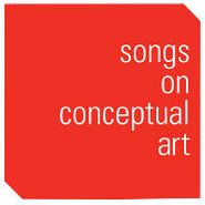 Various Artists, Songs On Conceptual Art (LP)