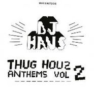 "DJ Haus, Thug Houz Anthems Vol 2 (12"")"