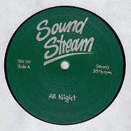 "Sound Stream, All Night (12"")"