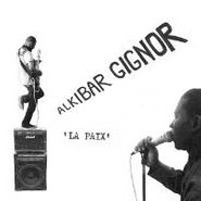 Alkibar Gignor, La Paix (LP)