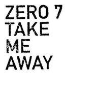 """Zero 7, Take Me Away (12"""")"""