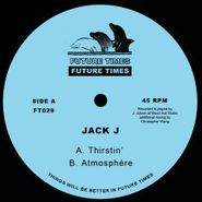 "Jack J, Thirstin/Atmosphere (12"")"