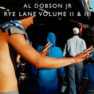 Al Dobson Jr., Rye Lane Volume II & III (LP)