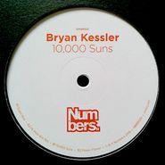 """Bryan Kessler, 10,000 Suns (12"""")"""