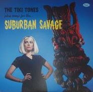 Tiki Tones, Suburban Savages (LP)