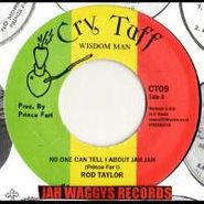 "Rod Taylor, No One Can Tell I About Jah Ja (7"")"