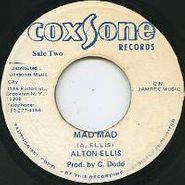 """Alton Ellis, Mad Mad (7"""")"""