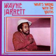 Wayne Jarrett, What's Wrong With The Youths (LP)