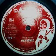 "Max Romeo, Melt Away (7"")"