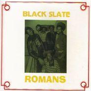 "Black Slate, Romans (7"")"