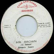 "Gregory Isaacs, Mr. Brown (7"")"