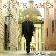 Steve James, Fast Texas (CD)
