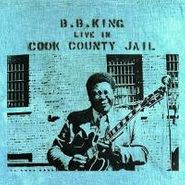 B.B. King, Live In Cook County Jail (CD)