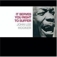 John Lee Hooker, It Serves You Right To Suffer (CD)