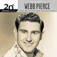 Webb Pierce, The Best of Webb Pierce: 20th Century Masters, The Millenium Collection (CD)