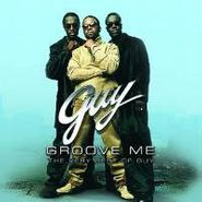 Guy, Groove Me: The Very Best Of Guy (CD)