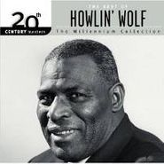 Howlin' Wolf, The Best of Howlin' Wolf: The Millennium Collection (CD)