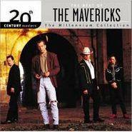The Mavericks, The Best Of The Mavericks: The Millennium Collection (CD)