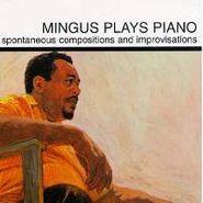Charles Mingus, Mingus Plays Piano (CD)