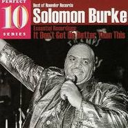 Solomon Burke, It Don't Get No Better Than Than This: Essential Recordings (CD)