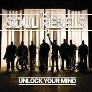 Soul Rebels Brass Band, Unlock Your Mind (CD)