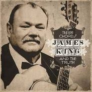 James King, Three Chords & The Truth (CD)