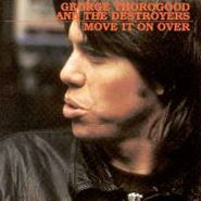 George Thorogood & The Destroyers, Move It On Over (CD)