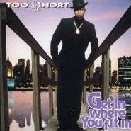 Too Short, Get In Where You Fit In (CD)