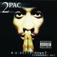 2Pac, R U Still Down? (Remember Me) (CD)