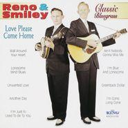 Reno & Smiley, Love Please Come Home (CD)