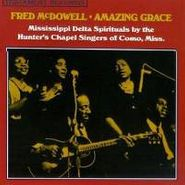 Mississippi Fred McDowell, Amazing Grace (CD)