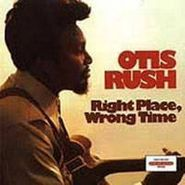 Otis Rush, Right Place, Wrong Time (CD)