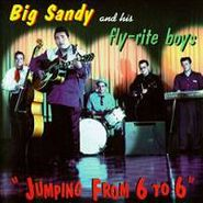 Big Sandy And His Fly-Rite Boys, Jumping From 6 To 6 (CD)