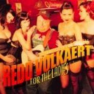 Redd Volkaert, For The Ladies (CD)