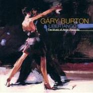 Gary Burton, Libertango: The Music Of Astor Piazzolla (CD)