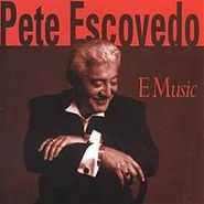 Pete Escovedo, E Music (CD)